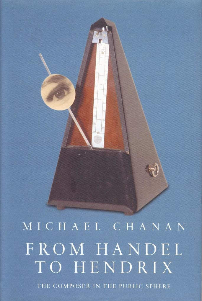 From Handel to Hendrix: The Composer in the Public Sphere als Buch