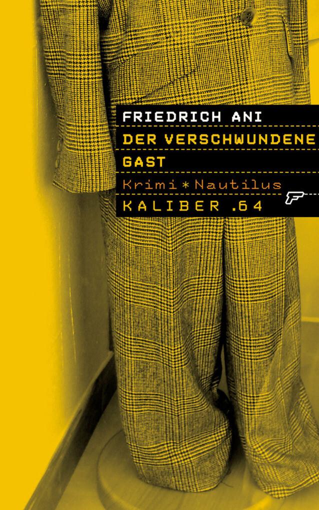 Kaliber .64: Der verschwundene Gast als eBook Download von Friedrich Ani - Friedrich Ani