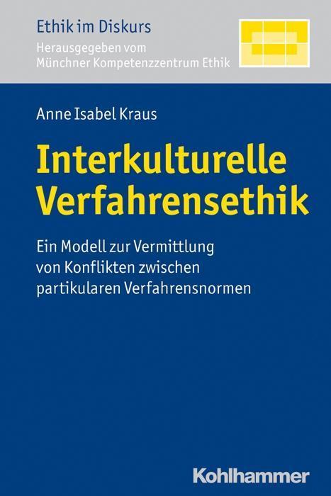 Interkulturelle Verfahrensethik als Buch von An...