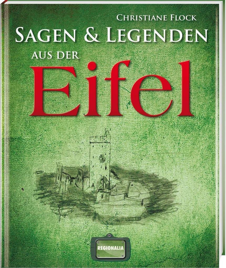 Sagen und Legenden aus der Eifel als Buch von C...