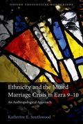Ethnicity and the Mixed Marriage Crisis in Ezra 9-10: An Anthropological Approach