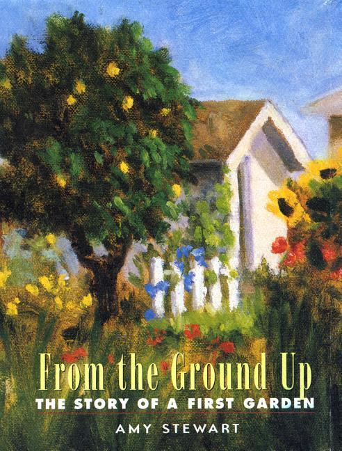 From the Ground Up: The Story of a First Garden als Buch