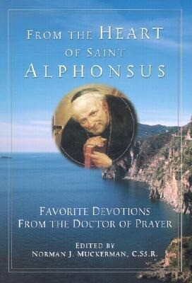 From the Heart of Saint Alphonsus: Excerpts from Saint Alphonsus Liguori als Taschenbuch
