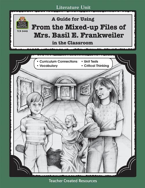 A Guide for Using from Mixed Up Files of Mrs. Basil E. Frankweiler in the Classroom als Taschenbuch