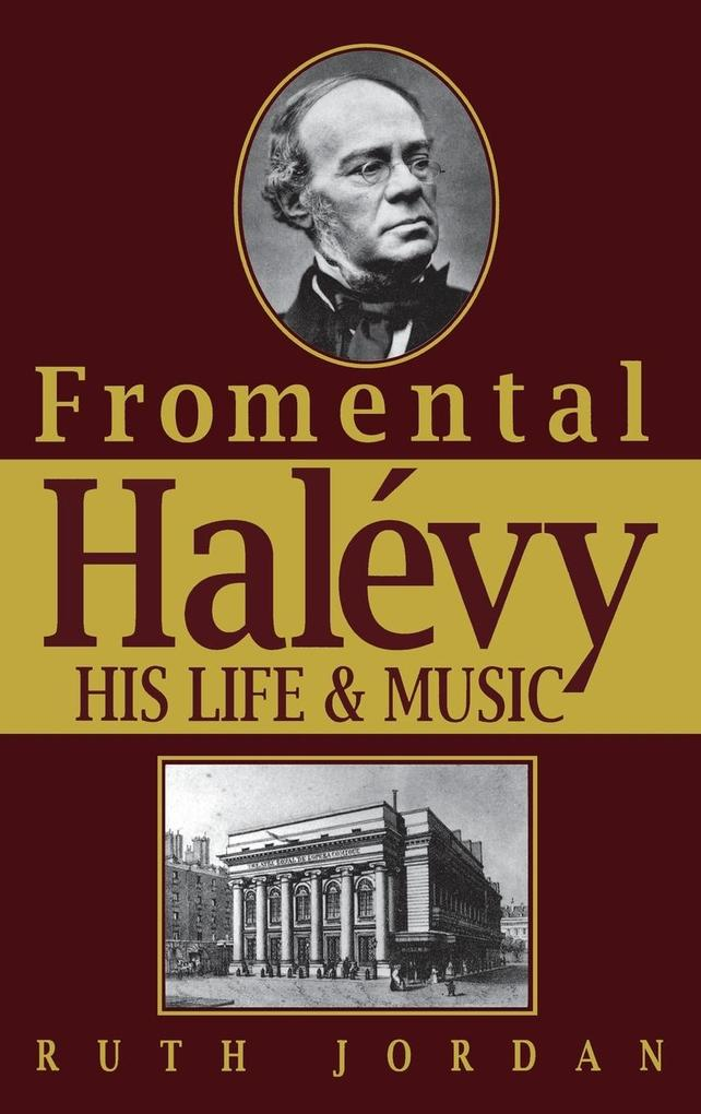Fromental Halevy His Life & Music als Buch
