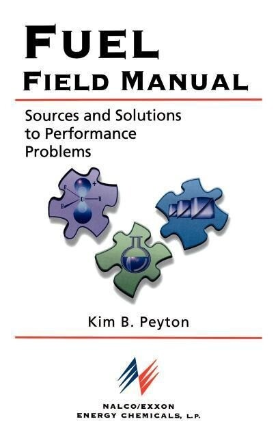 Fuel Field Manual: Sources and Solutions to Performance Problems als Buch (gebunden)