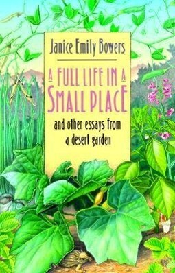 A Full Life in a Small Place and Other Essays from a Desert Garden als Taschenbuch
