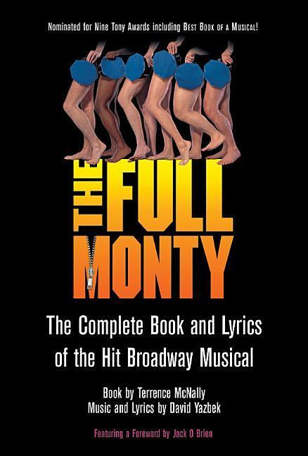 The Full Monty: The Complete Book and Lyrics of the Hit Broadway Musical als Taschenbuch