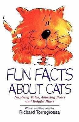 Fun Facts about Cats: Inspiring Tales, Amazing Feats, Helpful Hints als Taschenbuch
