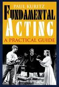 Fundamental Acting: A Practical Guide