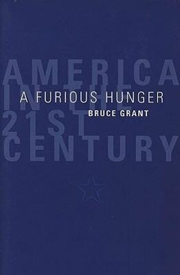 A Furious Hunger: America in the 21st Century als Taschenbuch