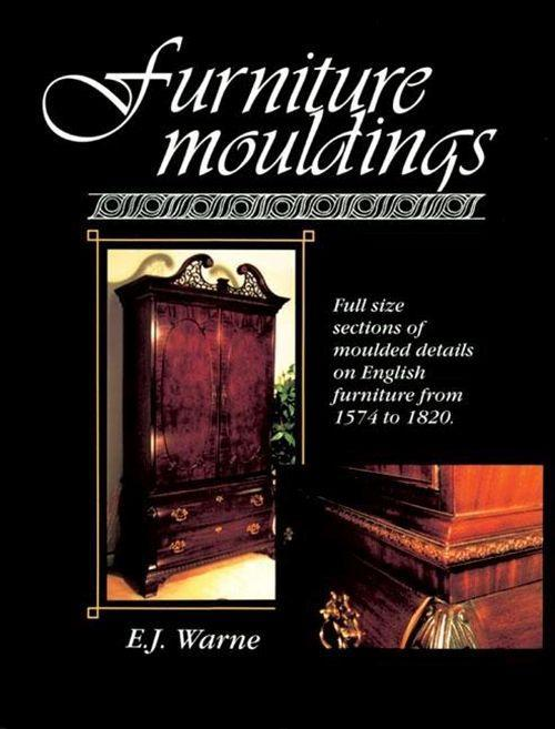 Furniture Mouldings: Full Size Sections of Moulded Details on English Furniture from 1574 to 1820 als Taschenbuch