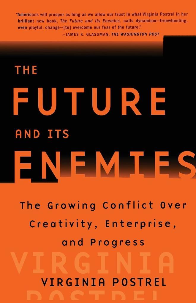 The Future and Its Enemies als Buch (gebunden)
