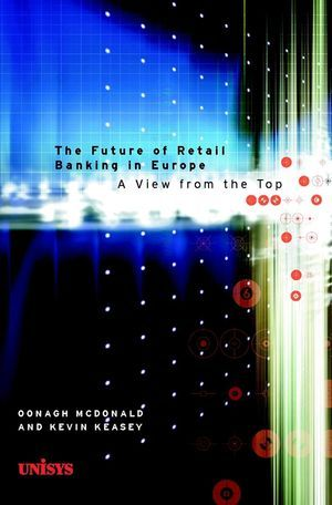 The Future of Retail Banking in Europe: A View from the Top als Buch (gebunden)