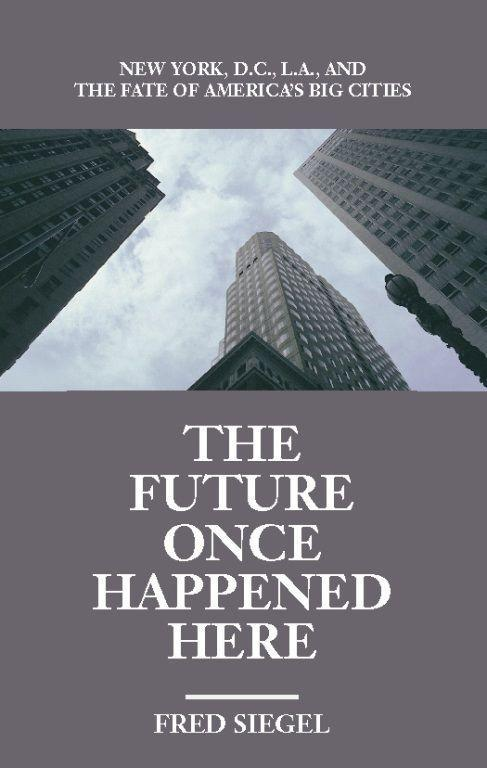 The Future Once Happened Here: New York, D.C., L.A., and the Fate of America's Big Cities als Taschenbuch