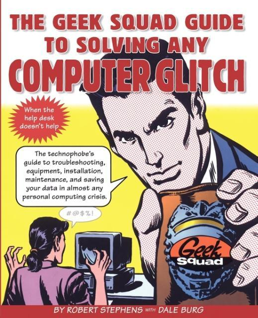 The Geek Squad Guide to Solving Any Computer Glitch als Taschenbuch