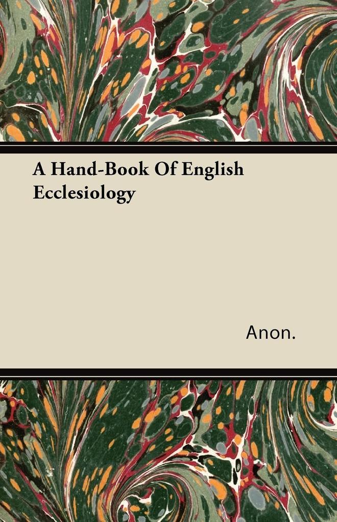 A Hand-Book Of English Ecclesiology als Buch vo...