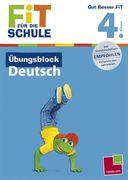 Fit für die Schule: Übungsblock Deutsch. 4. Klasse