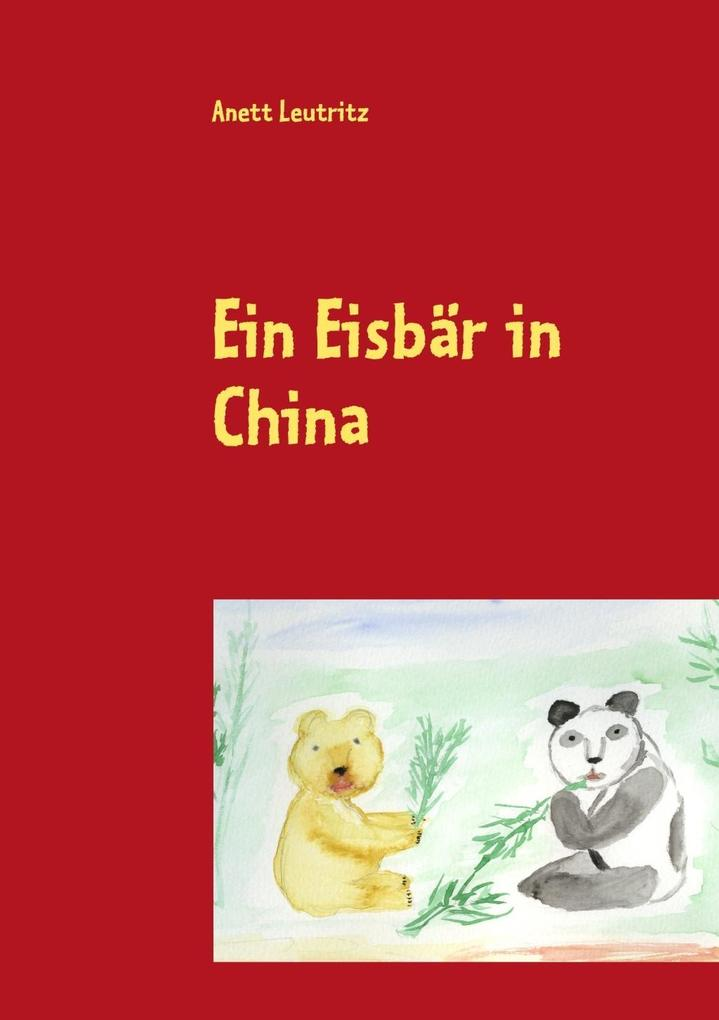 Ein Eisbär in China als eBook Download von Anet...