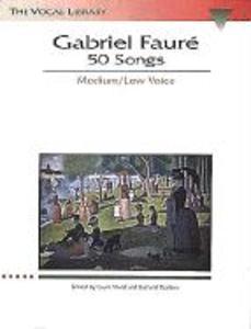 Gabriel Faure: 50 Songs: The Vocal Library Medium Voice als Taschenbuch