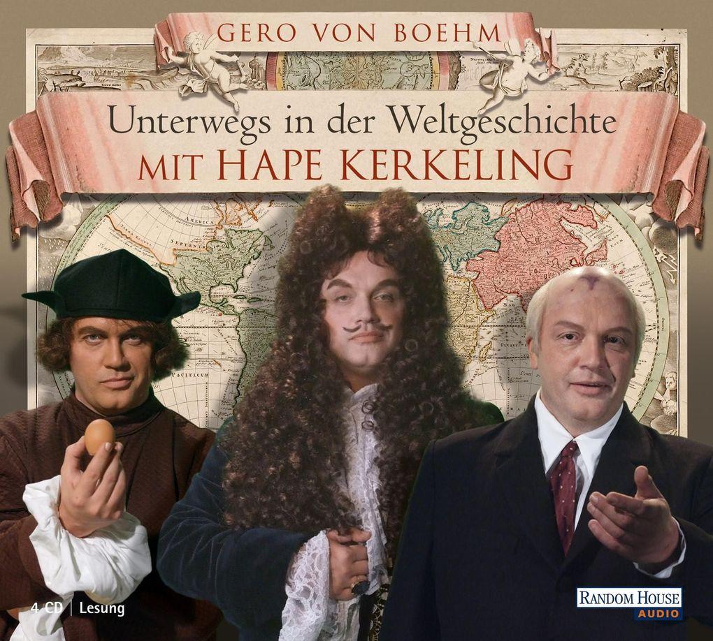 Unterwegs in der Weltgeschichte mit Hape Kerkel...