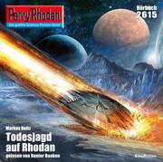 Perry Rhodan 2615: Todesjagd auf Rhodan
