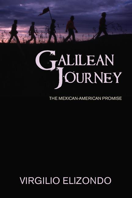 Galilean Journey: The Mexican-American Promise als Taschenbuch