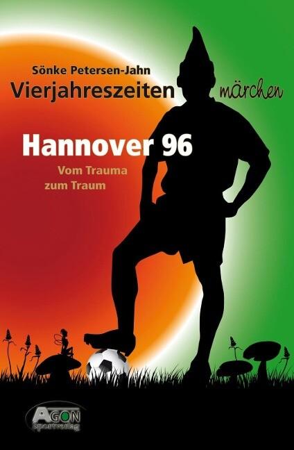 Hannover 96: Vom Trauma zum Traum als Buch von ...