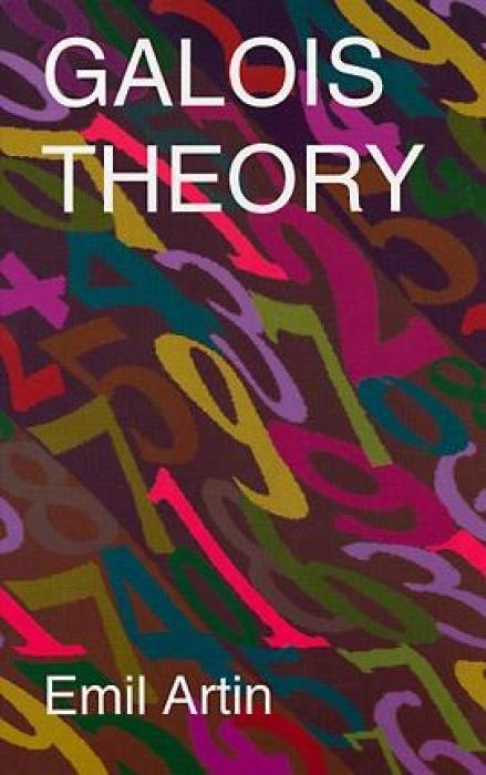 Galois Theory: Lectures Delivered at the University of Notre Dame by Emil Artin (Notre Dame Mathematical Lectures, Number 2) als Taschenbuch