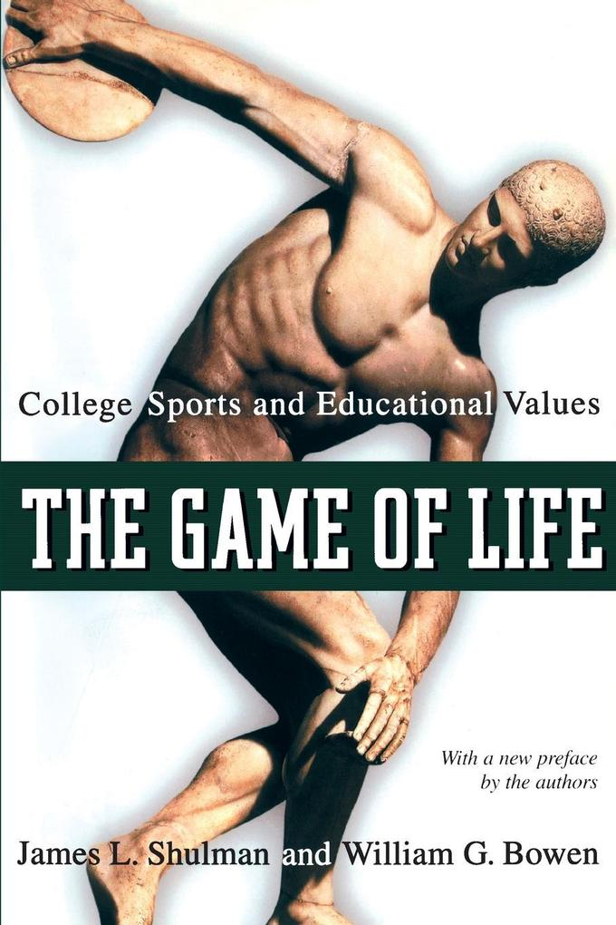 The Game of Life: College Sports and Educational Values als Taschenbuch