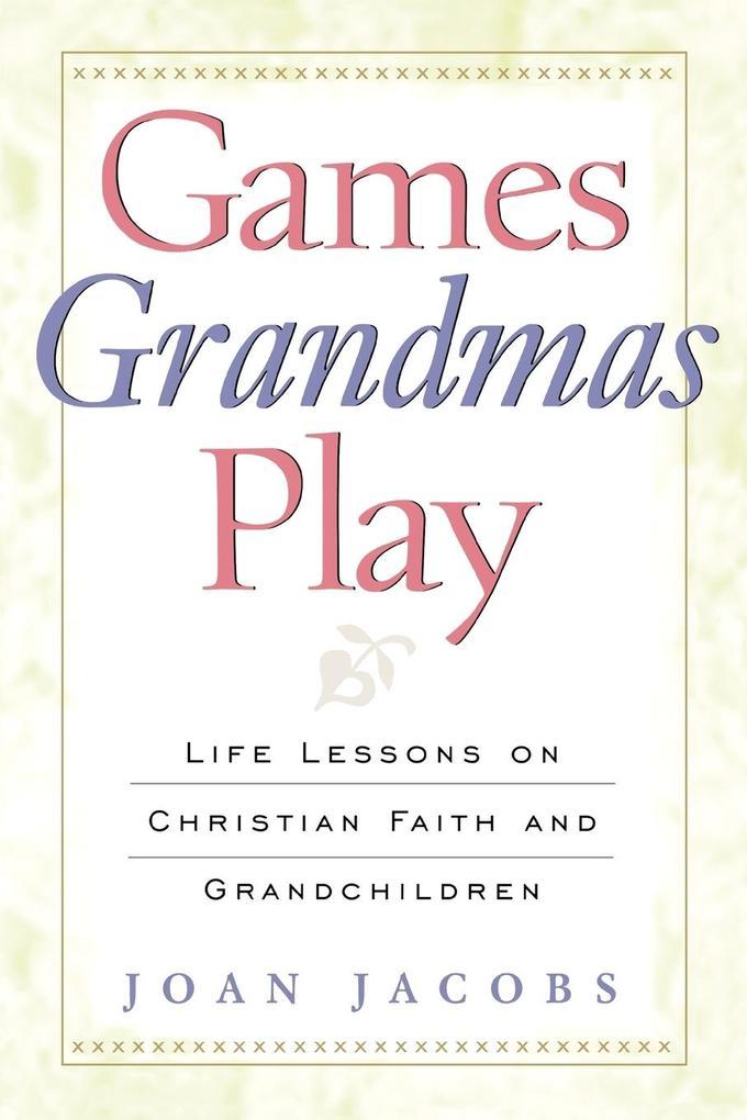 Games Grandmas Play als Taschenbuch