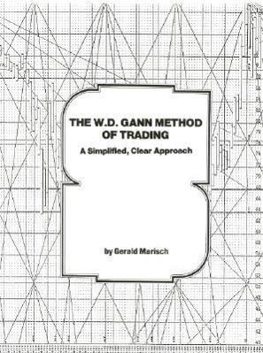 The W.D. Gann Method of Trading: A Simplified, Clear Approach als Buch
