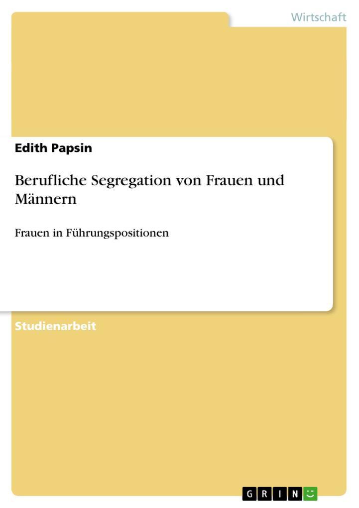 Berufliche Segregation von Frauen und Männern a...