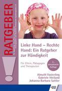 Linke Hand - Rechte Hand: Ein Ratgeber zur Händigkeit