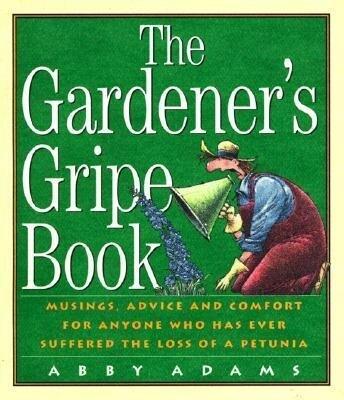 The Gardener's Gripe Book als Taschenbuch