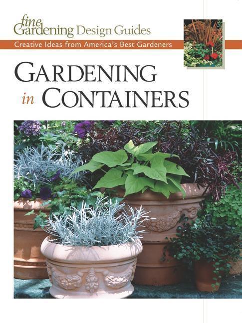 Gardening in Containers: Creative Ideas from America's Best Gardeners als Taschenbuch