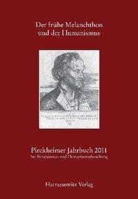 Der frühe Melanchthon und der Humanismus als Bu...