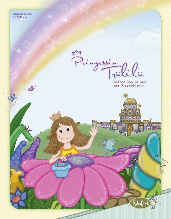 Prinzessin Trülilü auf der Suche nach der Zauberblume als Buch
