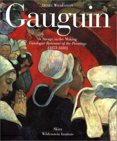Gauguin: A Savage in the Making, Catalogue Raisonne of the Paintings (1873-1888) als Buch