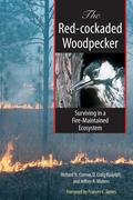 The Red-Cockaded Woodpecker: Surviving in a Fire-Maintained Ecosystem