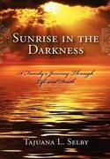 Sunrise in the Darkness: A Family's Journey Through Life and Death