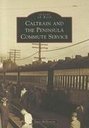 Caltrain and the Peninsula Commute Service