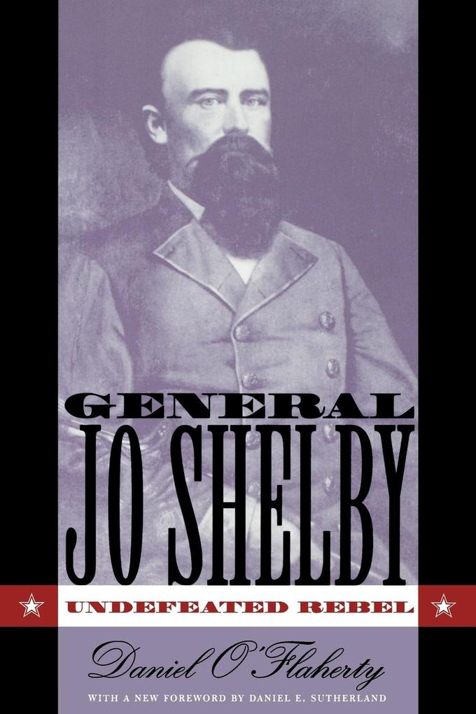General Jo Shelby: Undefeated Rebel als Taschenbuch