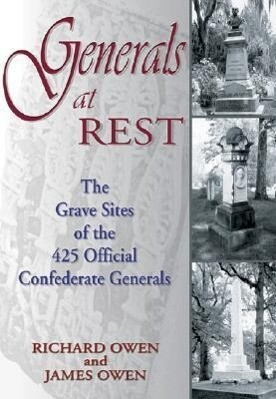 Generals at Rest: The Grave Sites of the 425 Official Confederate Generals als Taschenbuch