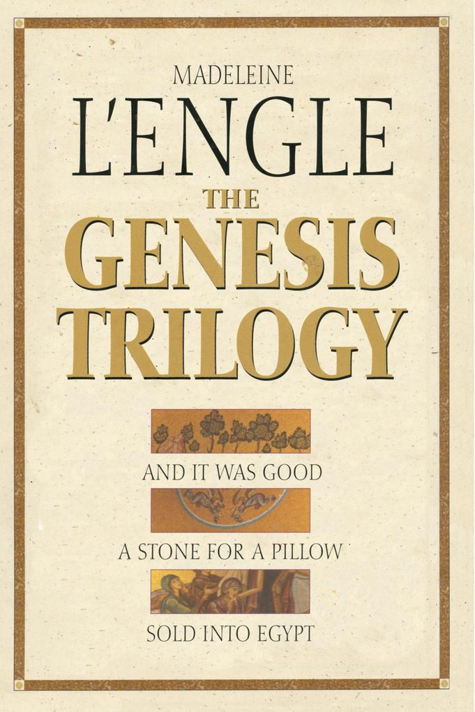 The Genesis Trilogy: And It Was Good, a Stone for a Pillow, Sold Into Egypt als Taschenbuch
