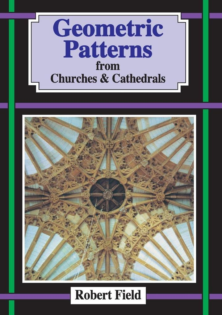 Geometric Patterns in Churches and Cathedrals als Buch