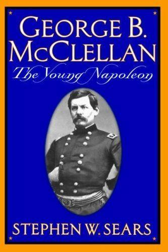 George B. McClellan: The Young Napoleon als Taschenbuch