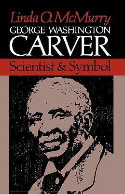 George Washington Carver: Scientist and Symbol als Taschenbuch