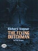 The Flying Dutchman in Full Score
