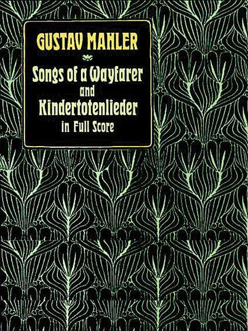 Songs of a Wayfarer and Kindertotenlieder in Full Score als Taschenbuch